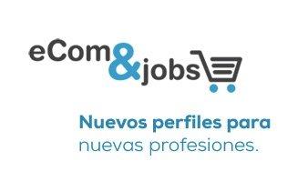 Ecom&Jobs, un portal de empleo dedicado al sector digital
