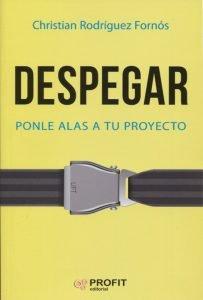 Despegar, un libro que acompaña al emprendedor en su aventura empresarial