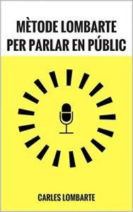 """""""Mètode Lombarte per parlar en públic"""", un libro para aprender a hablar en público"""