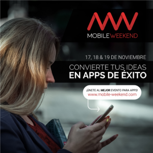 Mobile Weekend, el evento que te ayudará a encontrar financiación para desarrollar tu idea