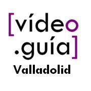 Videoguía de Valladolid