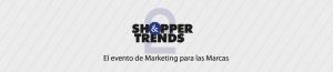 El evento de marketing para las marcas Shopper&Trends se celebrará el 25 de marzo en Madrid