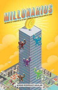Millonarios, un libro sobre startups españolas que fueron vendidas por millones de euros