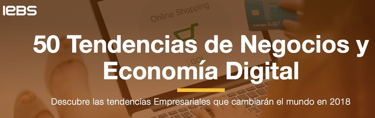 IEBS ha creado un ebook con 50 tendencias en Digital Business