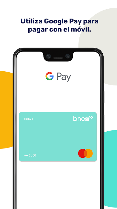 El neobanco bnc10 incorpora Google Pay para que sus usuarios puedan pagar con el móvil - Diario de Emprendedores
