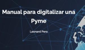 Leonard Pera pone el Manual para Digitalizar una Pyme a disposición del público de forma gratuita - Diario de Emprendedores