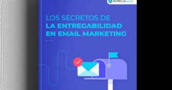 """""""Los secretos de la entregabilidad en email marketing"""", el nuevo ebook gratuito de Acrelia - Diario de Emprendedores"""